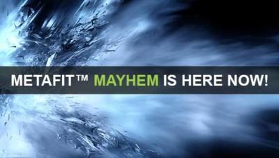 Metafit™ Mayhem here now